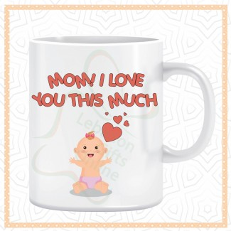 I Love You This Much Mommy Mug